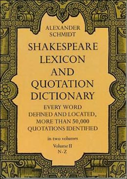 Shakespeare Lexicon and Quotation Dictionary, Voume 2: N - Z