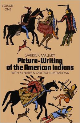 Picture Writing of the American Indians, Vol. 1