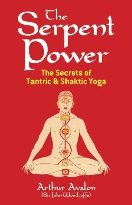 The Serpent Power: Being the SaT-Cakra-NirUpana and Paduka-Pancaka