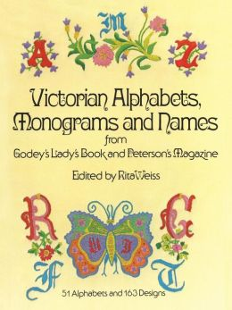 Victorian Alphabets, Monograms and Names for Needleworkers from Godey's Lady's B
