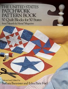 The United States Patchwork Pattern Book: 50 Quilt Blocks for 50 States from Hearth and Home Magazine