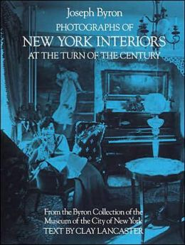 Photographs of New York Interiors at the Turn of the Century: From the Byron Collection of the Museum of the City of New York