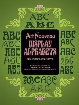 Art Nouveau Display Alphabets: 100 Complete Fonts
