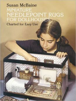 Miniature Needlepoint Rugs for Dollhouses, Charted for Easy Use