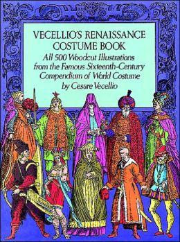 Vecellio's Renaissance Costume Book