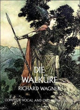 Die Walkure (The Valkyrie): Complete Vocal and Orchestral Score: (Sheet Music)