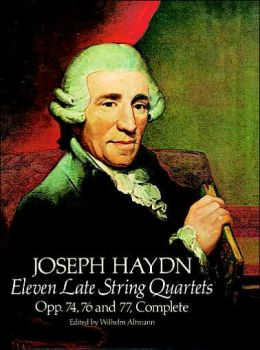 Eleven Late String Quartets: Opp. 74, 76, and 77, Complete: (Sheet Music)