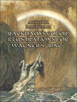Rackham's Color Illustrations for Wagner's