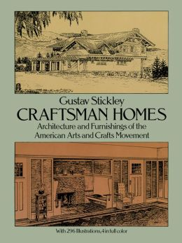 Craftsman Homes: Architecture and Furnishings of the American Arts and Crafts Movement