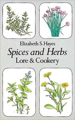 Spices and Herbs, Lore and Cookery