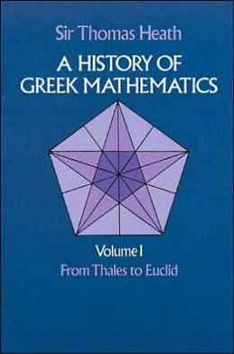 A History of Greek Mathematics : From Thales to Euclid
