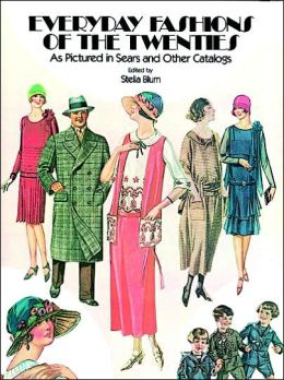 Everyday Fashions of the Twenties as Pictured in Sears and Other Catalogs