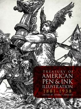 Treasury of American Pen and Ink Illustration: 222 Drawings by 99 Artists, 1890-1930