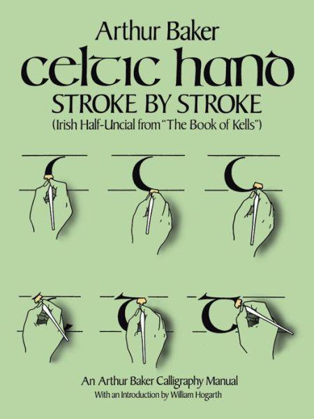 Celtic Hand Stroke by Stroke (Irish Half-Uncial from
