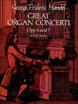 Great Organ Concerti: Opp. 4 and 7 in Full Score