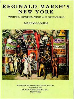 Reginald Marsh's New York: Paintings, Drawings, Prints and Photographs