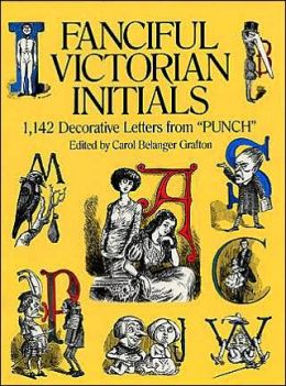 Fanciful Victorian Initials: 1,142 Decorative Letters from Punch