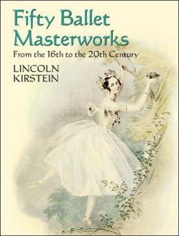 Four Centuries of Ballet: Fifty Masterworks
