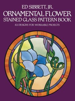 Ornamental Flower Stained Glass Pattern Book; 83 Designs for Workable Projects
