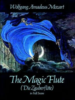 The Magic Flute (Die Zauberflote): In Full Score