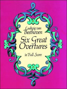 Six Great Overtures: in Full Score: (Sheet Music)