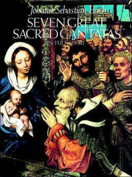 Seven Great Sacred Cantatas: in Full Score: (Sheet Music)