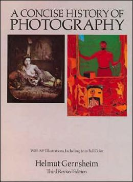 A Concise History of Photography: With 307 Illustrations, Including 26 in Full Color