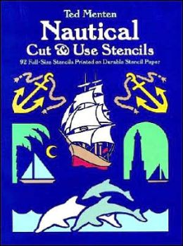 Nautical Cut & Use Stencils: 92 Full-Size Stencils Printed on Durable Stencil Paper
