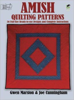 Amish Quilting Patterns: Full-Size Ready-to-Use Designs and Complete Instructions