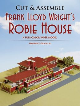 Cut & Assemble Frank Lloyd Wright's Robie House