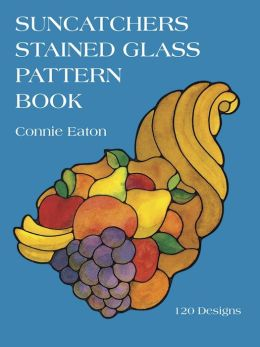 Suncatchers Stained Glass Pattern Book: 120 Designs