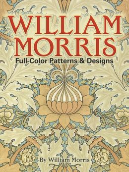 William Morris: Full Color Patterns and Designs