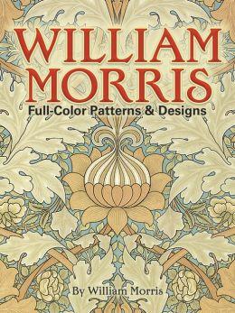 William Morris: Full Color Patterns and Designs