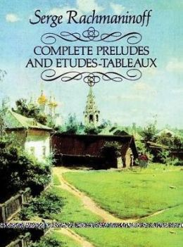 Complete Preludes and Etudes-Tableaux: (Sheet Music)