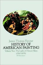 History of American Painting: The Light of Distant Skies (1760-1835)