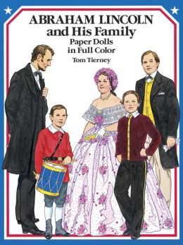 Abraham Lincoln and His Family: Paper Dolls in Full Color