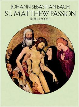 St. Matthew Passion in Full Score: (Sheet Music)