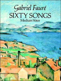Sixty Songs: Medium Voice: (Sheet Music)