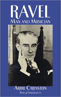 Ravel: Man and Musician