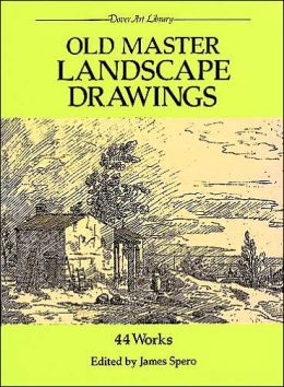 Old Master Landscape Drawings: 45 Works