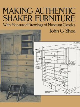 making authentic shaker furniture with measured drawings of museum