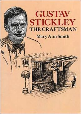 Gustav Stickley, the Craftsman