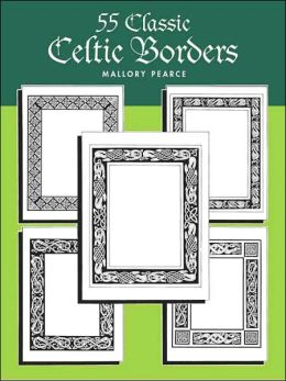 Easy-to-Duplicate Celtic Borders: 55 Copyright-Free Forms