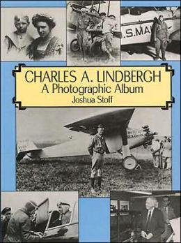 Charles A. Lindbergh: A Photographic Album