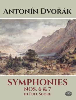 Symphonies Nos. 6 and 7 in Full Score: (Sheet Music)