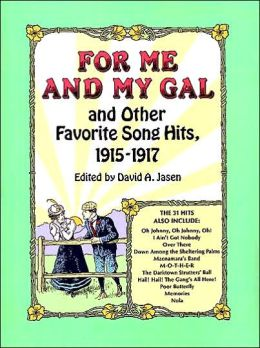 For Me and My Gal: and Other Favorite Song Hits, 1915-1917: (Sheet Music)