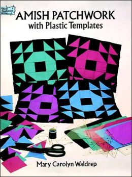 Amish Patchwork: With Plastic Templates