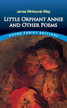Little Orphan Annie, and Other Poems