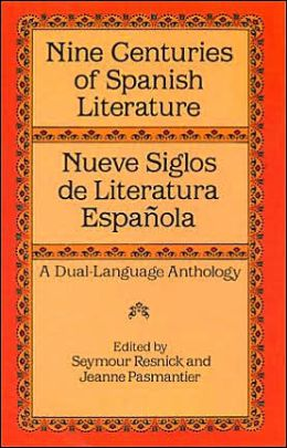 Nine Centuries of Spanish Literature: Nueve Siglos de Literatura Espanola