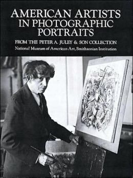 American Artists in Photographic Portraits from the Peter A. Juley & Son Collection, National Museum of American Art, Smithsonian Institution
